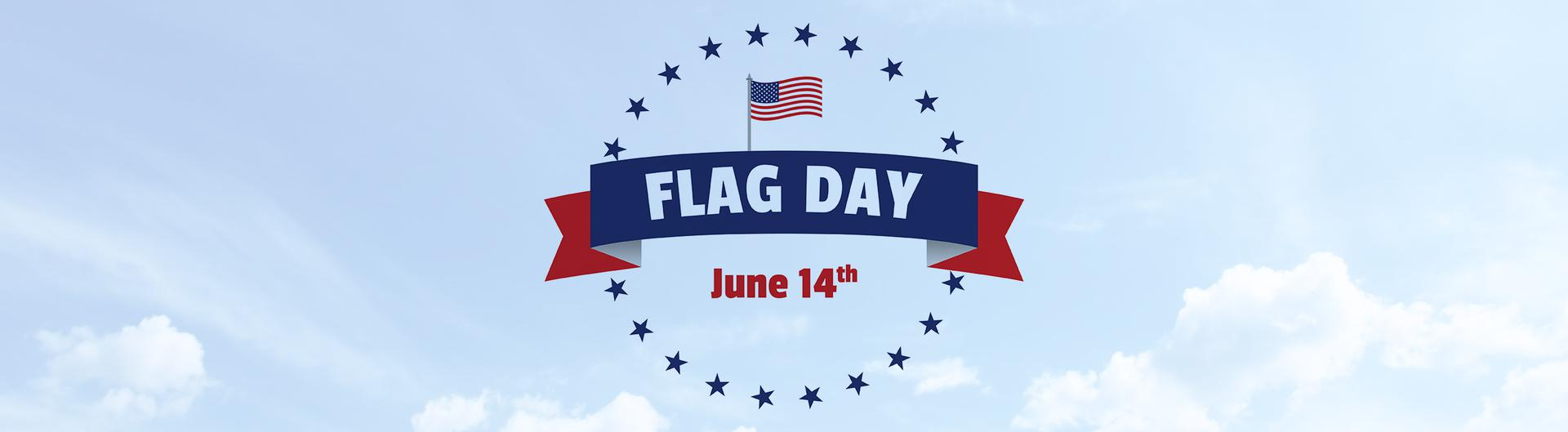 Flag Day - June 14th